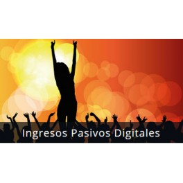 Ingresos Pasivos Digitales