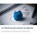 10 Tácticas Para Atraer la Riqueza