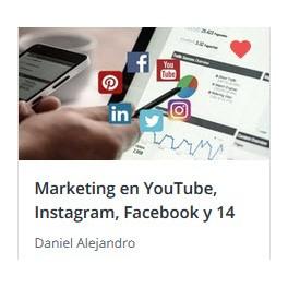 Marketing en Youtube, Instagram, Facebook y 14 Métodos Más