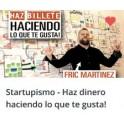 Startupismo - Haz Dinero Haciendo Lo Que Te Gusta