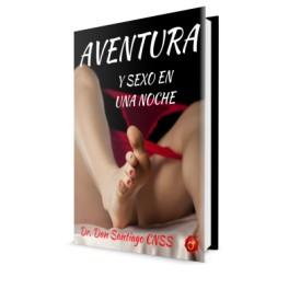 Aventura y Sexo en una Noche - Dan Santiago