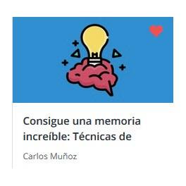 Consigue una Memoria Increíble. Técnicas de Estudio