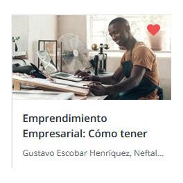 Emprendimiento Empresarial. Cómo tener éxito con tu negocio