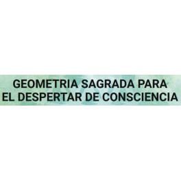 Geometría Sagrada Para el Despertar de la Consciencia