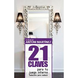 21 Claves Para tu Juego Interno - Antoni Martínez