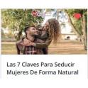 Las 7 Claves Para Seducir Mujeres De Forma Natural