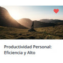 Productividad Personal. Eficiencia y Alto Rendimiento