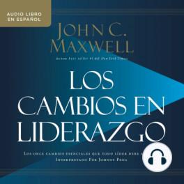 Los Cambios en Liderazgo - John C. Maxwell