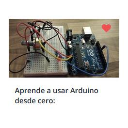 Aprende a Usar Arduino Desde Cero. Crea Tus Proyectos