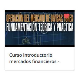 Curso Introductorio Mercados Financieros. Énfasis en Forex