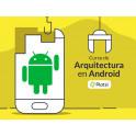 Curso de Arquitectura de Android