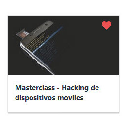 Masterclass hacking de dispositivos móviles