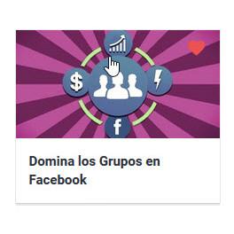 Domina los Grupos en Facebook. Crea tu tribu de seguidores