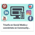 Triunfa en Social Media y conviértete en Community Manager