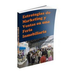Estrategias de Marketing y Ventas en una Feria Inmobiliaria