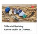 Taller de Péndulo y Armonización de Chakras para la Vida