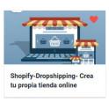 Shopify Dropshipping - Crea tu propia tienda online