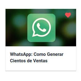 WhatsApp. Como Generar Cientos de Ventas con WhatsApp
