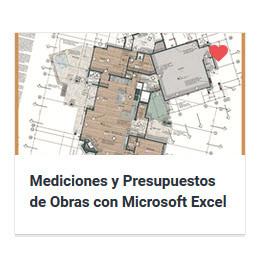 Mediciones y Presupuestos de Obras con Microsoft Excel