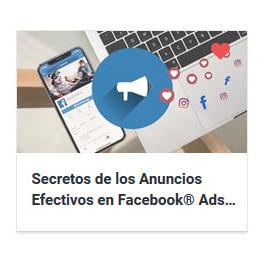 Secretos de los Anuncios Efectivos en Facebook Ads 2020