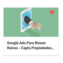 Google Ads Para Bienes Raíces - Capta Propiedades Desde Casa