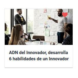 ADN del Innovador, desarrolla 6 habilidades de un Innovador