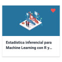 Estadística inferencial para Machine Learning con R y Python