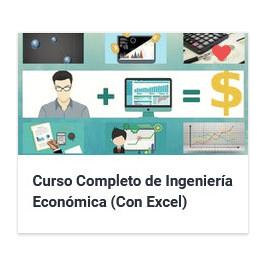 Curso Completo de Ingeniería Económica (Con Excel)
