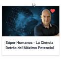 Súper Humanos - La Ciencia Detrás del Máximo Potencial