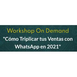 Workshop cómo triplicar tus ventas en whatsapp en 2021