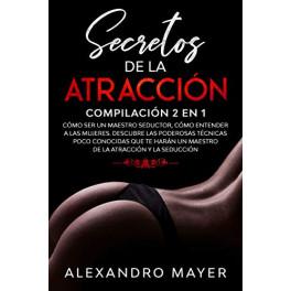 Secretos de la atracción - Alexandro Mayer