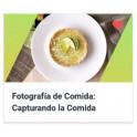 Fotografía de Comida - Capturando la Comida en Tu Cocina