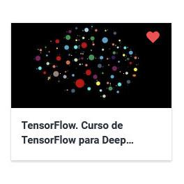 TensorFlow. Curso de TensorFlow para Deep Learning y Python