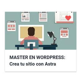 MASTER EN WORDPRESS - Crea tu sitio con Astra y Elementor