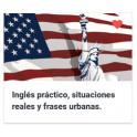 Inglés práctico, situaciones reales y frases urbanas
