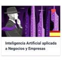 Inteligencia Artificial aplicada a Negocios y Empresas
