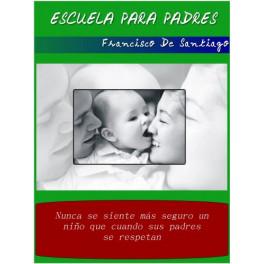 Escuela para padres - Francisco de Santiago