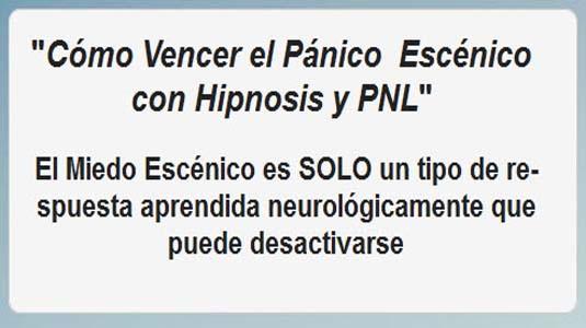 cómo vencer el pánico escénico con hipnosis y pnl