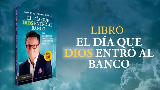 El día que Dios entró al banco  Juan José Gómez
