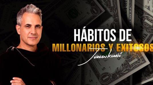 Hábitos de Millonarios y Exitosos  Jurgen Klaric