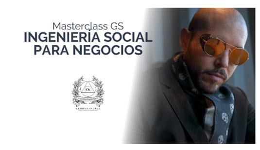 Masterclass GS Ingenieria Social Para Negocios  Gerry Sánchez