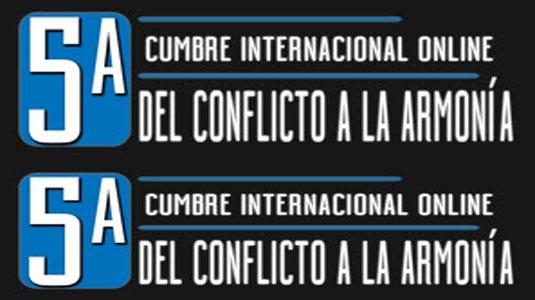 5ta cumbre internacional online del conflicto a la armonía